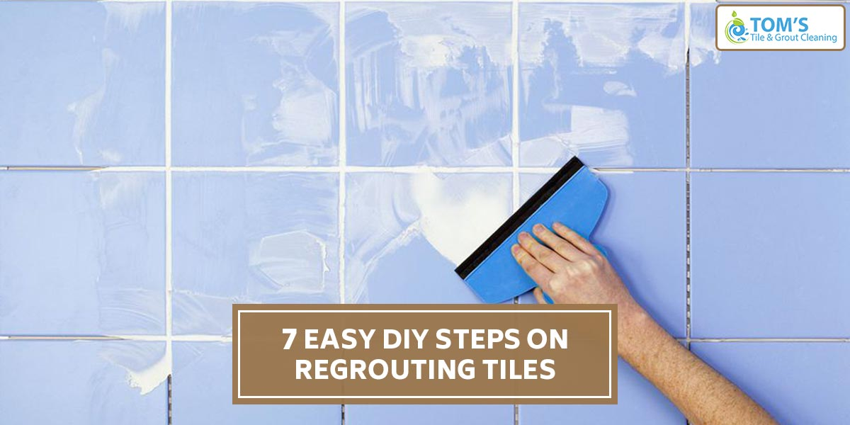 7 Easy DIY Steps on Regrouting Tiles