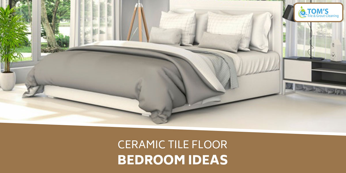 Ceramic Tile Floor Bedroom Ideas